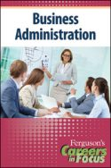 Careers in Focus: Business Administration