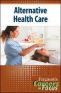 Careers in Focus: Alternative Health Care