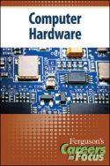 Careers in Focus: Computer Hardware