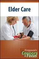 Careers in Focus: Elder Care