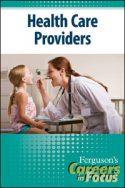 Careers in Focus: Health Care Providers