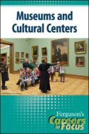 Careers in Focus: Museum and Cultural Centers